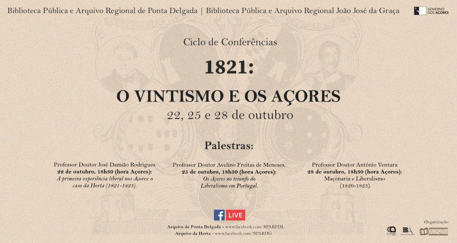 """Ciclo de Conferências – """"1821: o Vintismo e os Açores"""""""